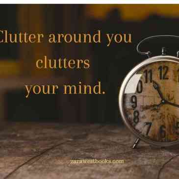 Clutter around you, clutters your mind